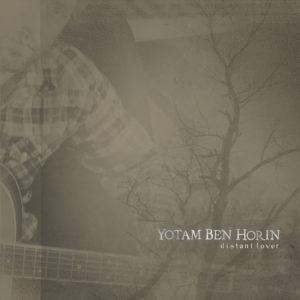 Yotam Ben-Horin - Distant Lover