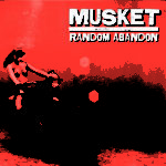 Musket - Random Abandon