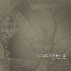 Yotam Ben Horin – Distant Lover