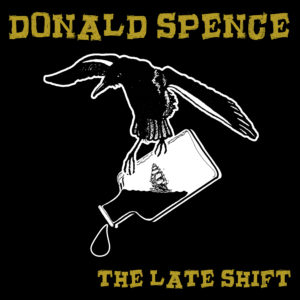 Donald Spence – The Late Shift