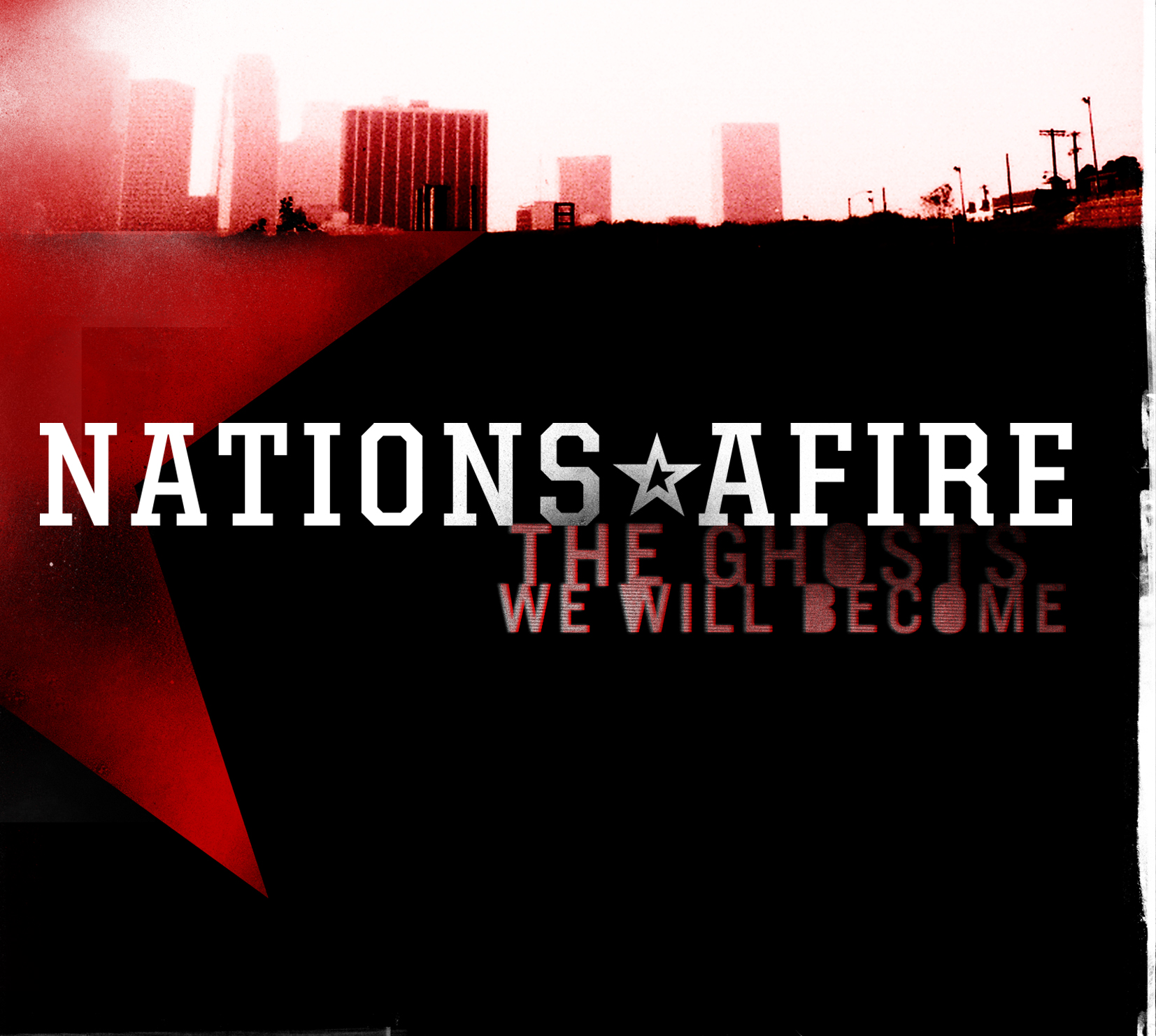 Nations Afire - The Ghost We Will Become